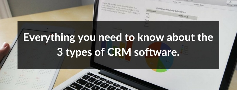 Everything you need to know about the 3 types of CRM software..jpg