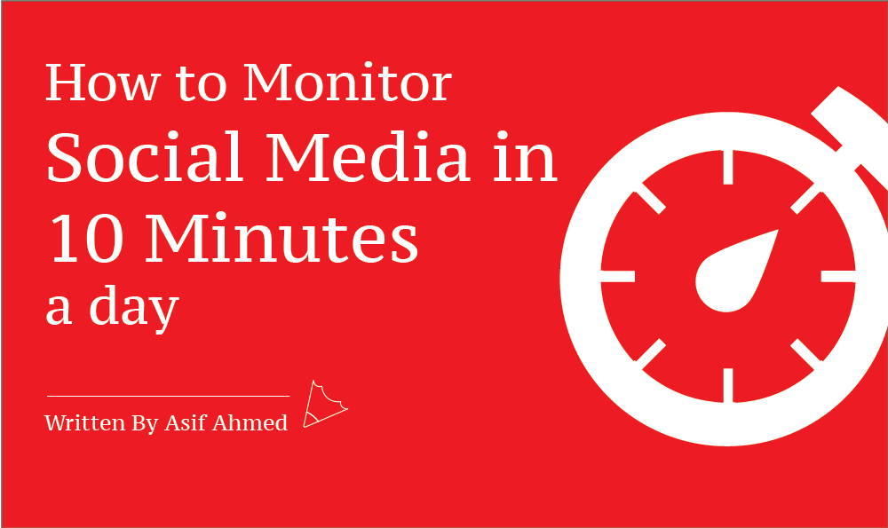 How to Monitor Social Media in 10 Minutes a Day